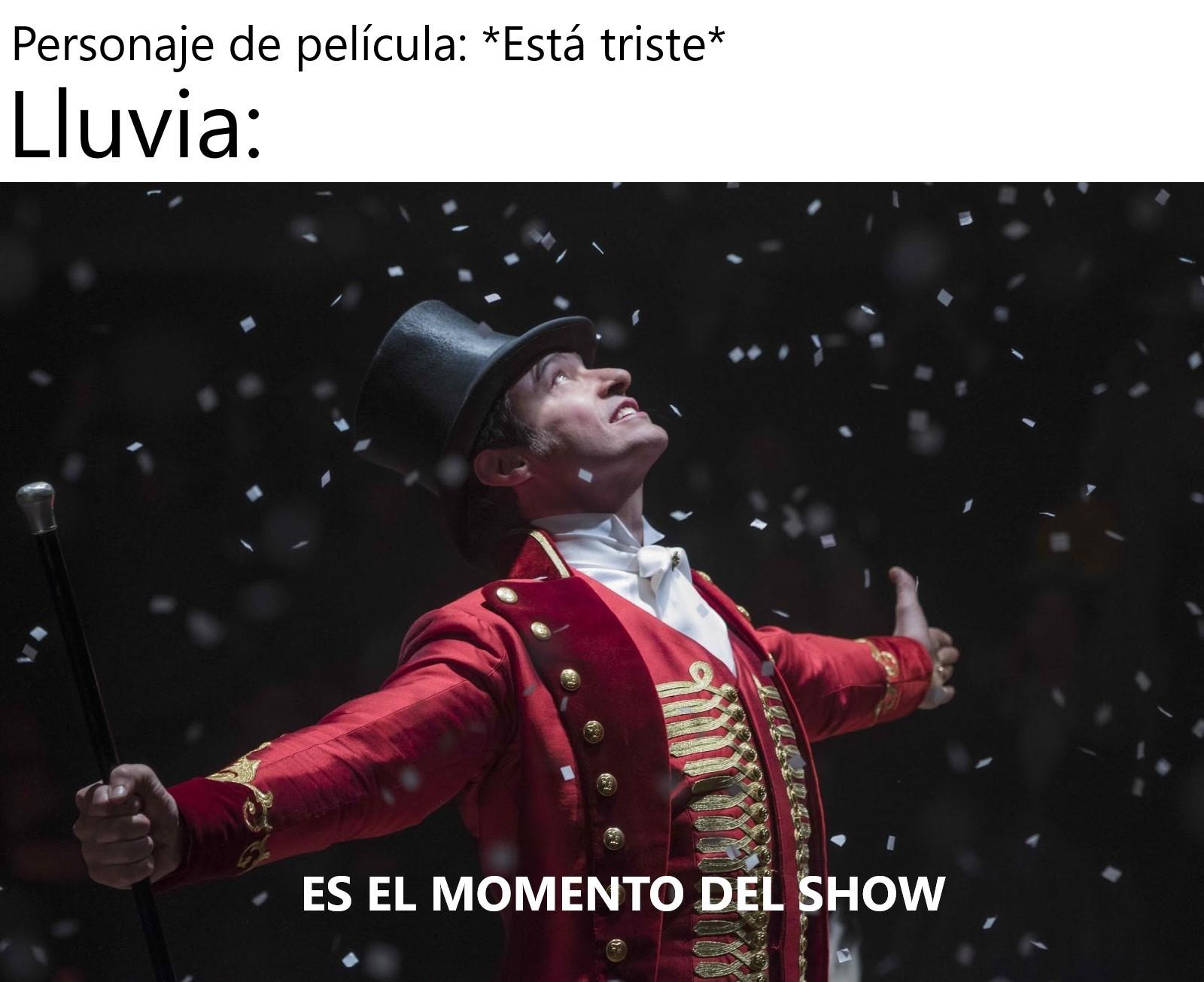 ES EL MOMENTO DEL SHOW - meme