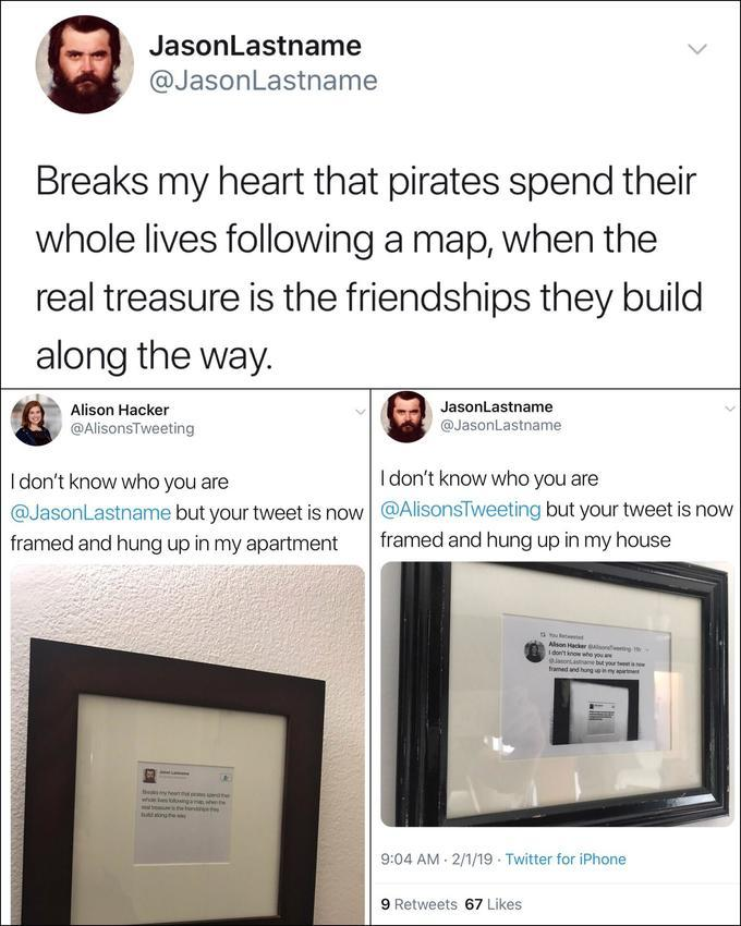 Framed-tweet-ception the adventure is the real treasure. - meme