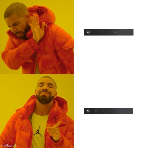 if mute, put volume DOWN - meme