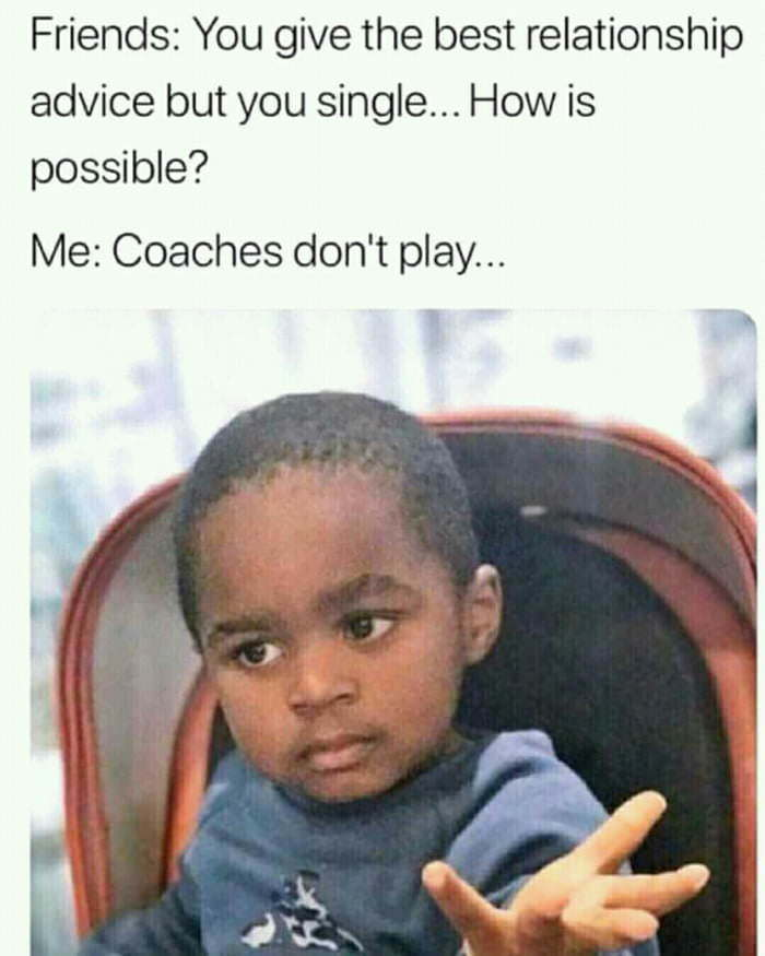 Coaches don't play - meme