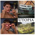 """""""Utopia is That Which is In Contradiction With Reality"""""""