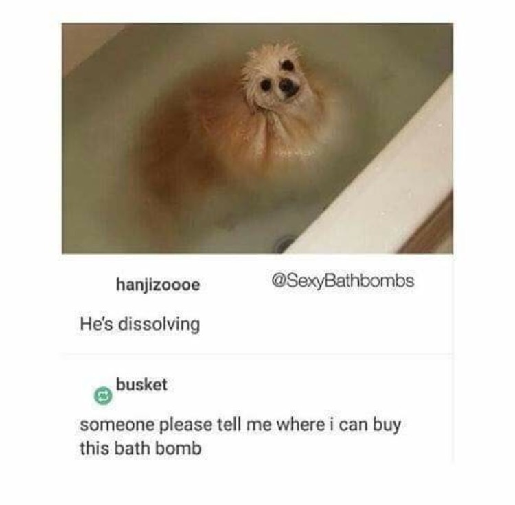 Gotta get me some of these bath bombs