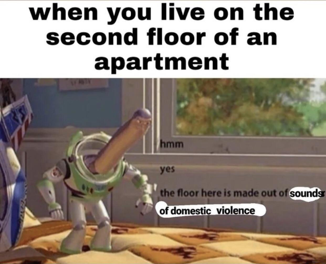 I used to live in an apartment and here screaming all the time - meme