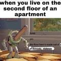 I used to live in an apartment and here screaming all the time