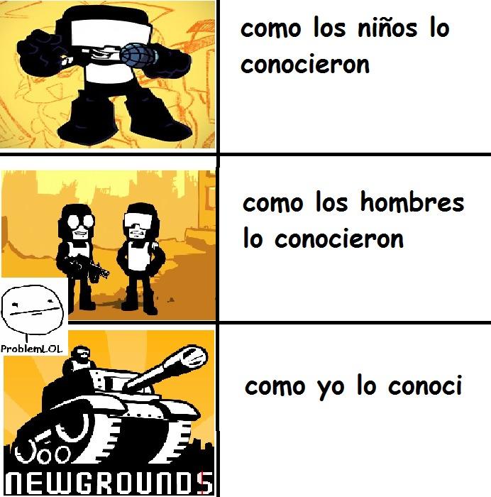 Si yo lo conoci por el logo de newgrounds - meme