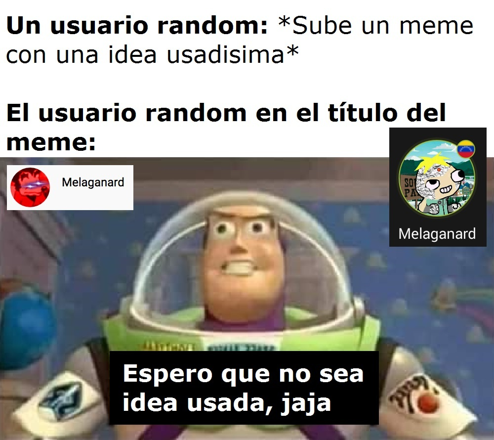 Espero que no sea idea usada, jaja - meme