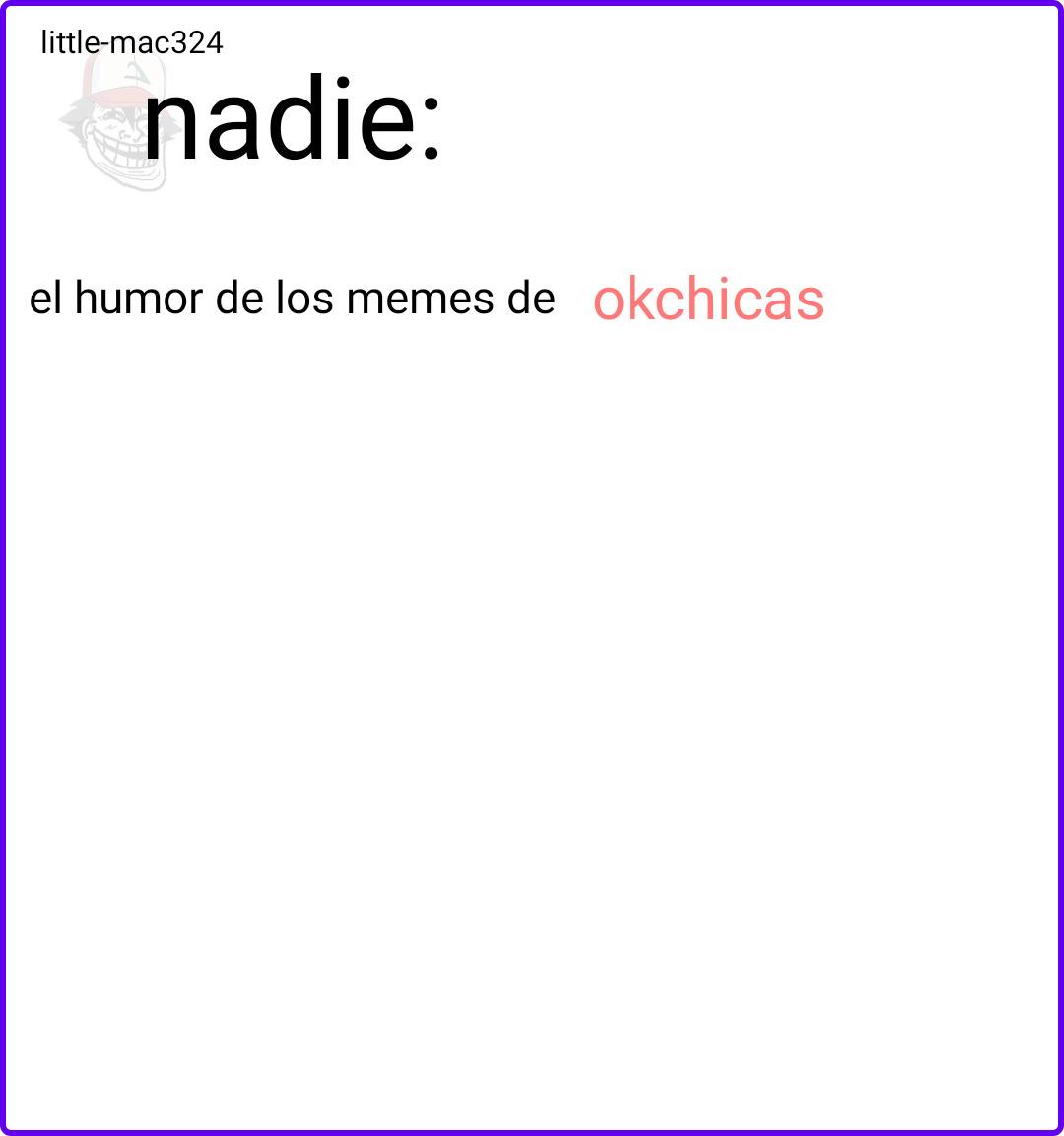 okchicas be like - meme