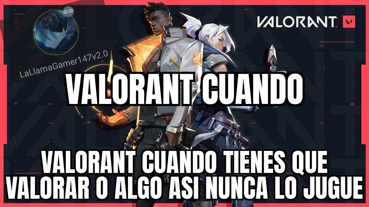 VALORANT CUANDO - meme