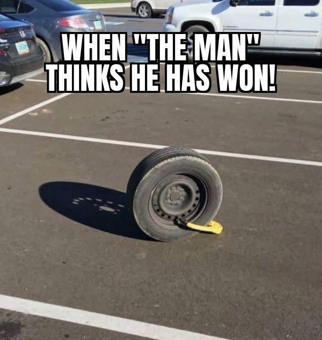 "Tired of ""the man"". - meme"