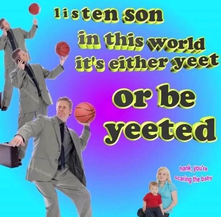 Boy gon learn - meme