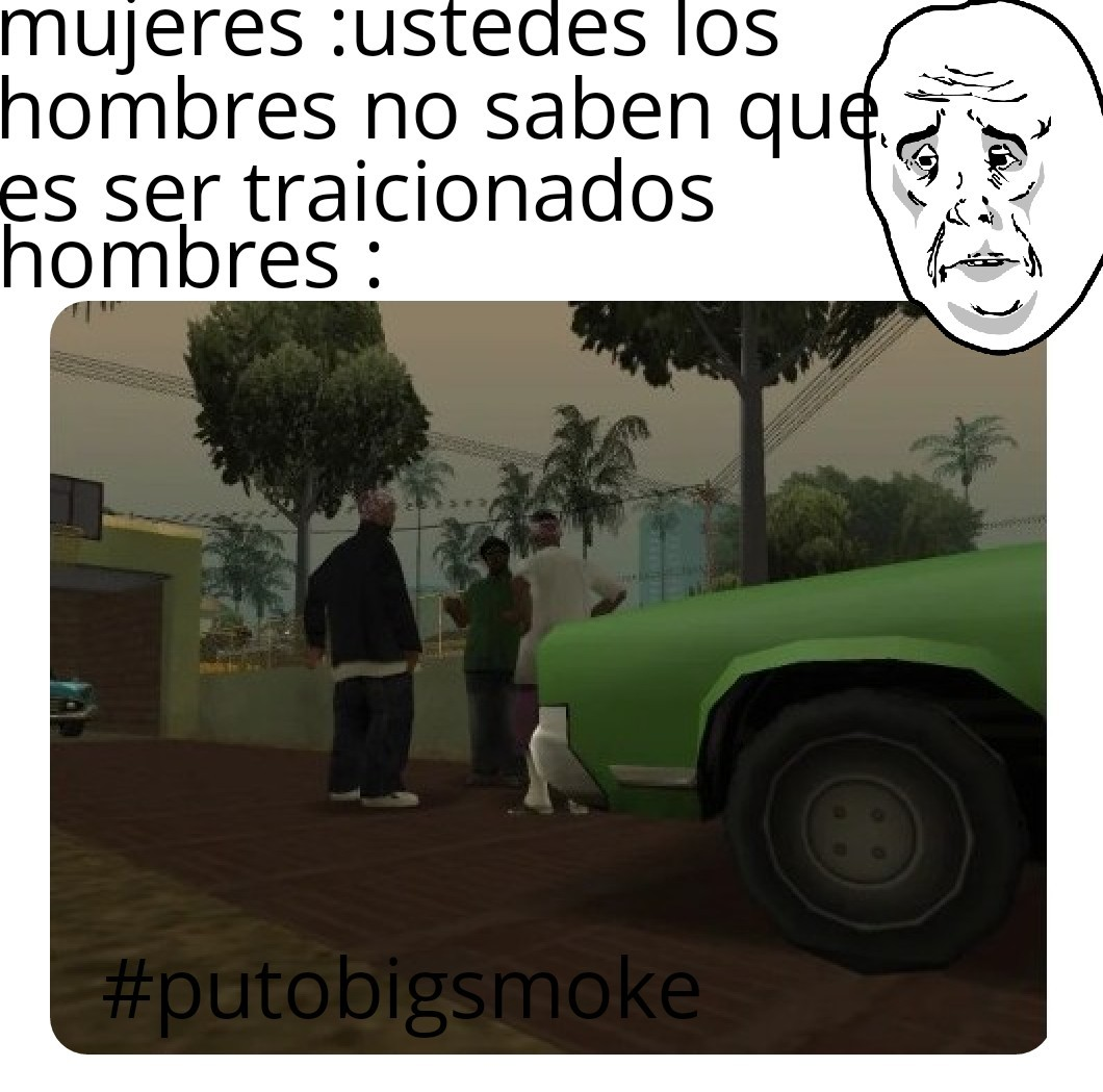 #putobigsmoke - meme