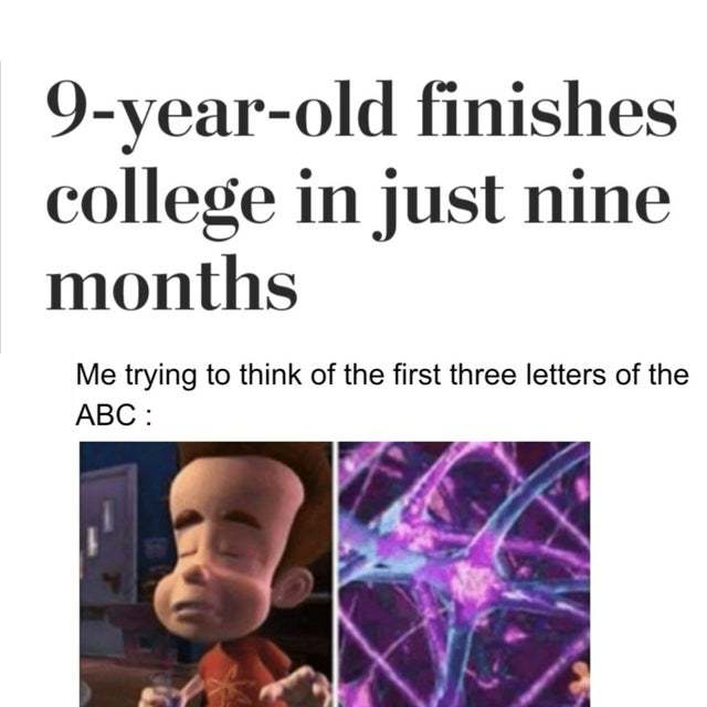 9 year old finishes college in just nine months - meme