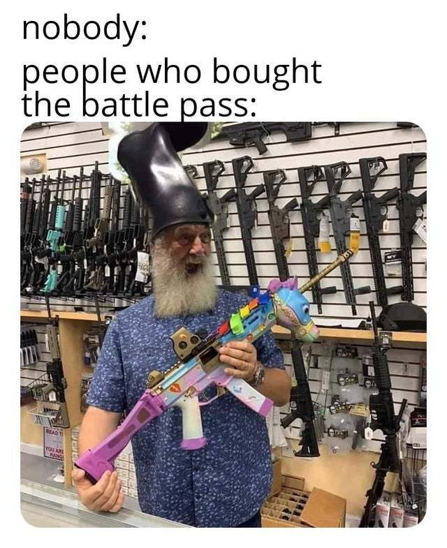 People who bought the battle pass - meme