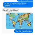I'd likee to introduce you to my religion: the cat earth society