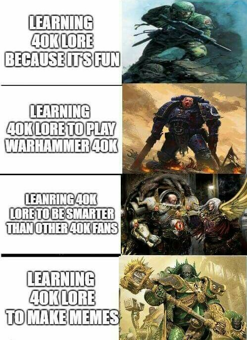 40k was so much fun back in the 5th edition.... - meme