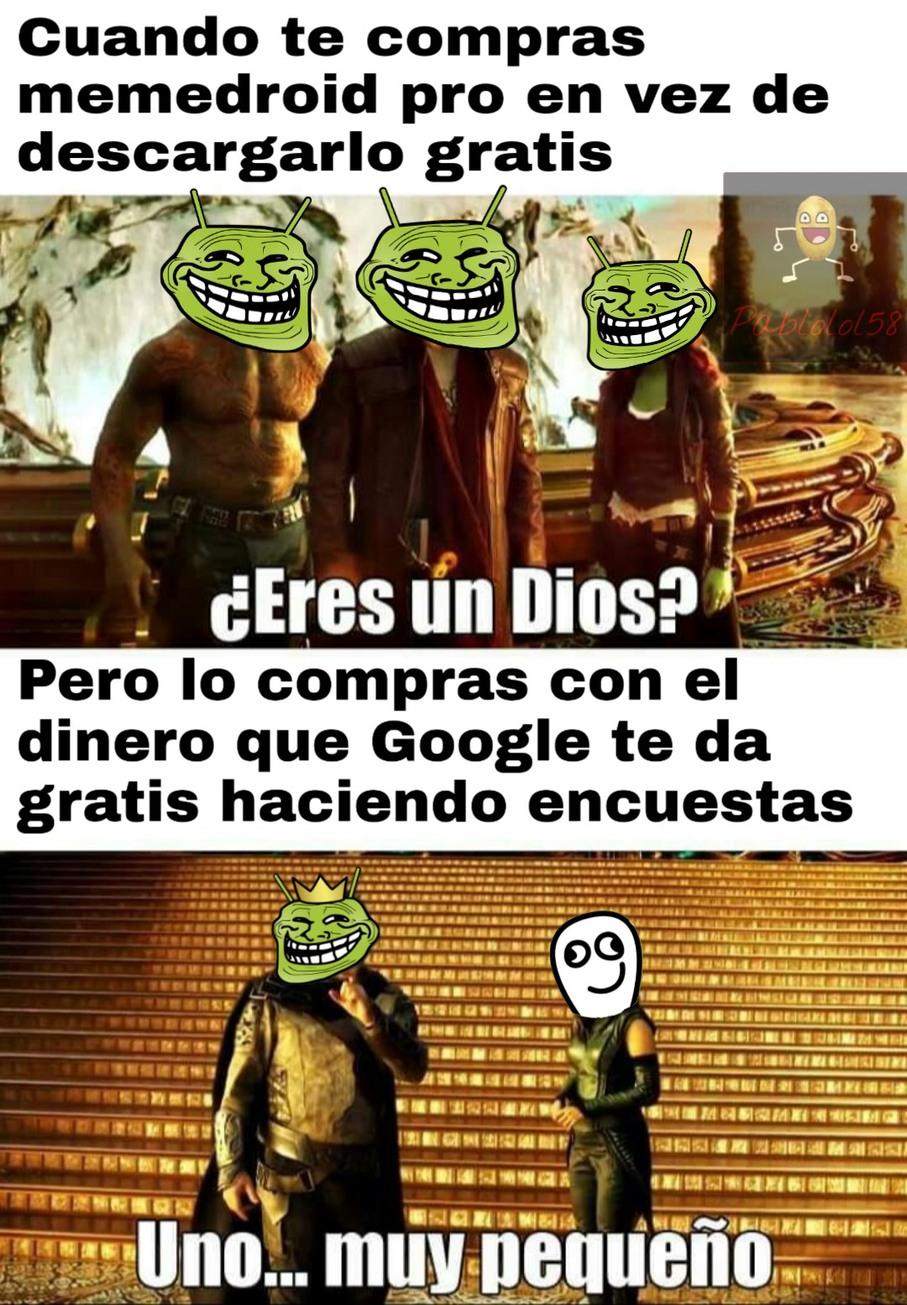 Típico con el Google Opinion rewards o el dinero que te da cada cierto tiempo Google Play (yo utilice ambos) - meme