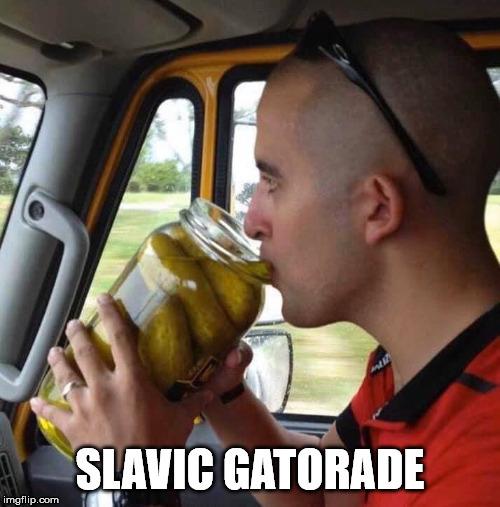 Slavic Gatorade -  Solves so many problems - meme