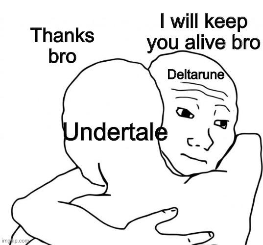 Undertale is dead but deltarune is keeping it alive somehow - meme