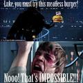Luke hate whoppers