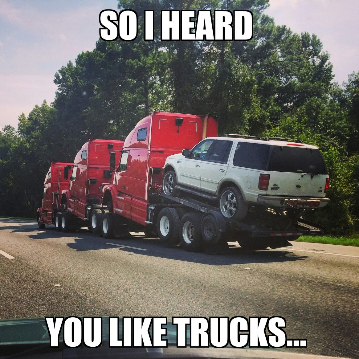 so you can truck your truck while you truck meme by dannyboyex