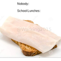EVery single school lunch ever