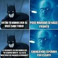 Com o Batman é outro nível