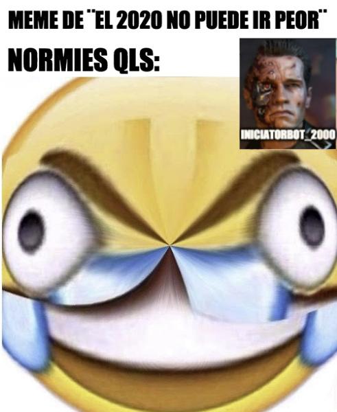 normies QLS cuando ven un meme en el que sale 2020