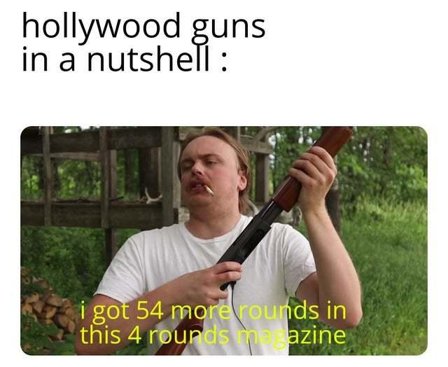 Hollywood guns in a nutshell - meme