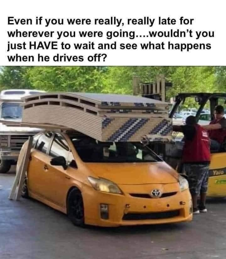 About the only thing a Toyota is good for. - meme