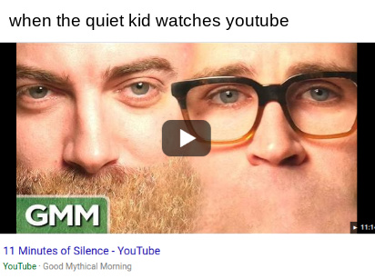 when the quiet kid watches yt - meme