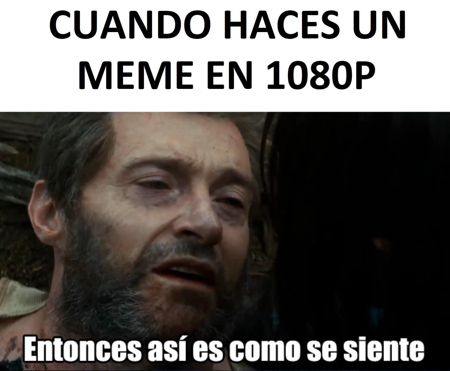 Sobrepasa el 1080p - meme
