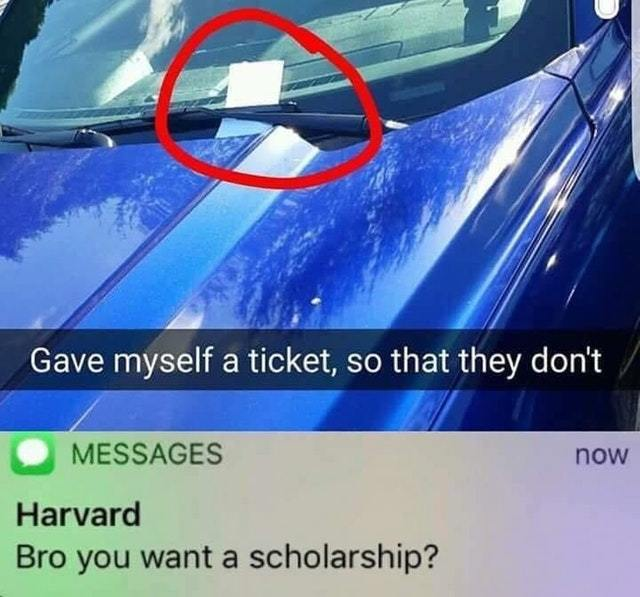 Give yourself a ticket so that they don't - meme