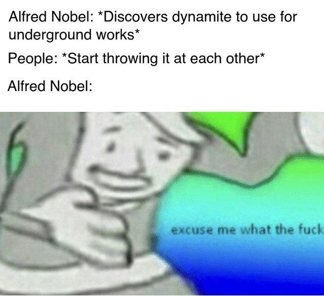 Alfred Nobel discovered dynamite - meme