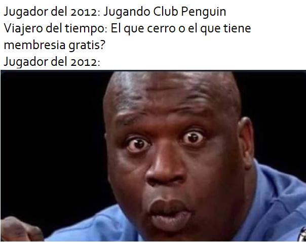 en vez nosotros jugando el club penguin con membresia gratis - meme