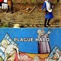 Dost thou plague?