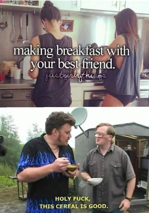 Making breakfast with your best friend - meme