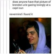 Picture of brendon Urie with a Capri sub - meme