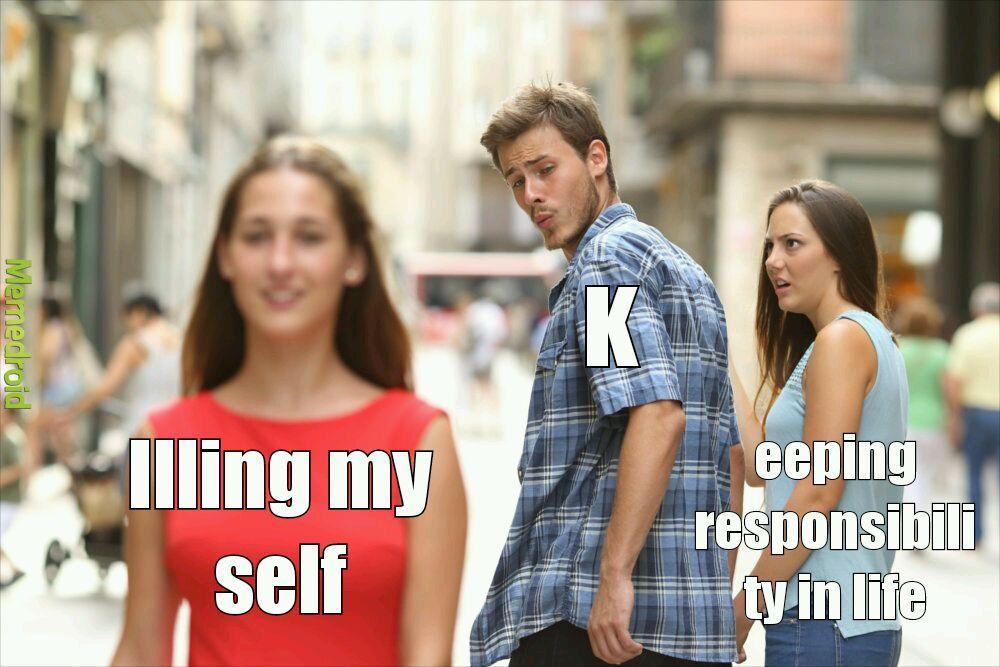 I want to kill myself - meme