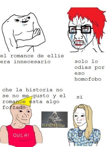"""""""el romajnce de ellie era innecesario :genius"""" - meme"""