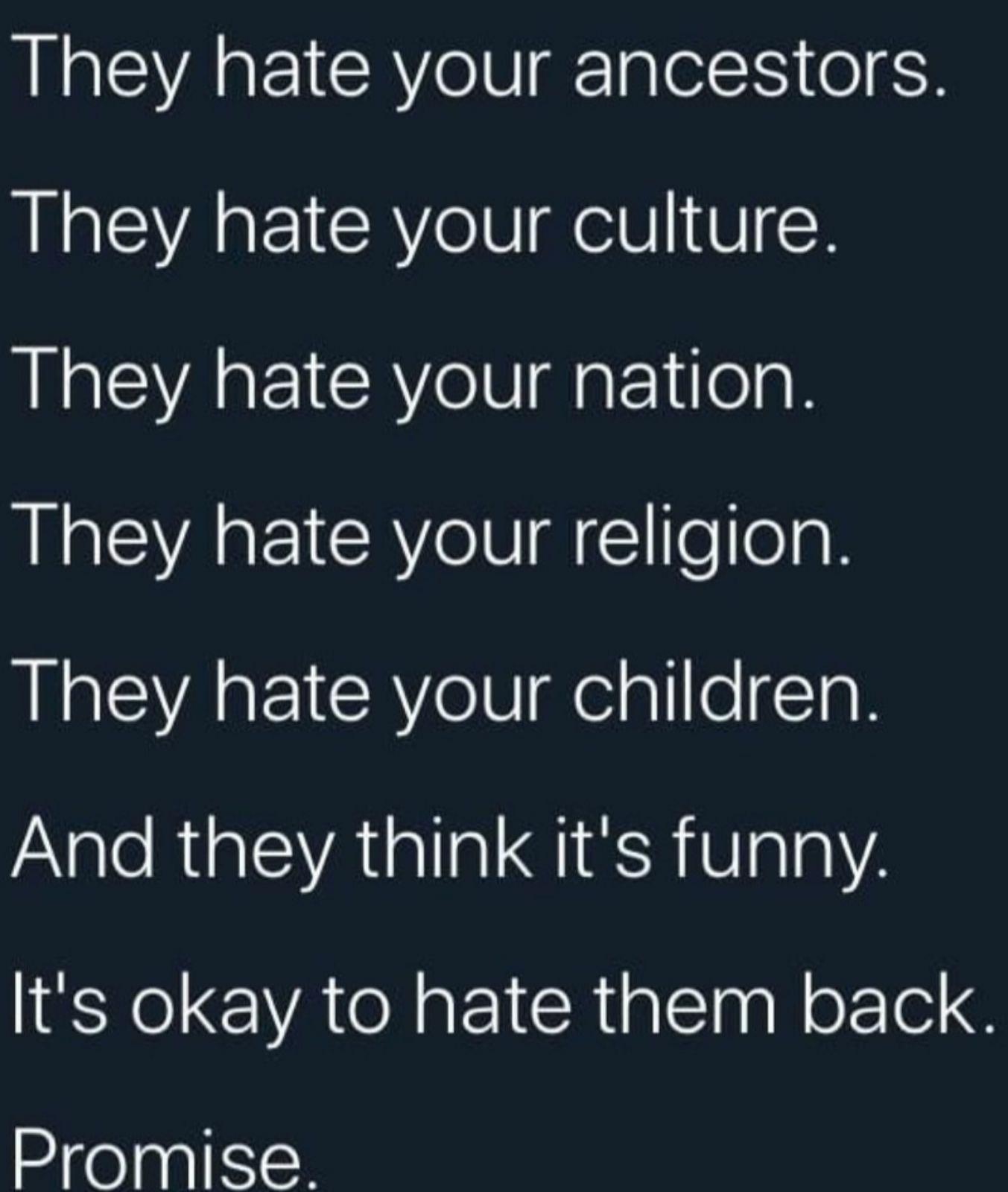 Let the hate flow both ways. - meme
