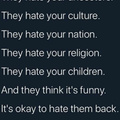 Let the hate flow both ways.