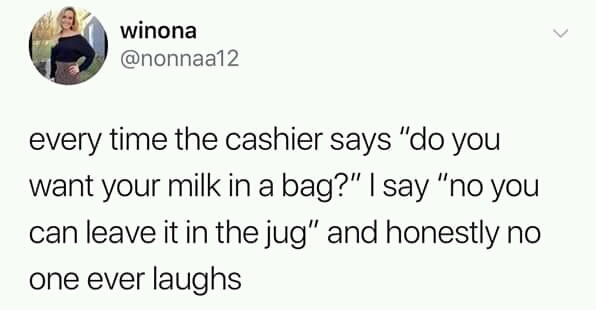 Do you want your milk in a bag? - meme