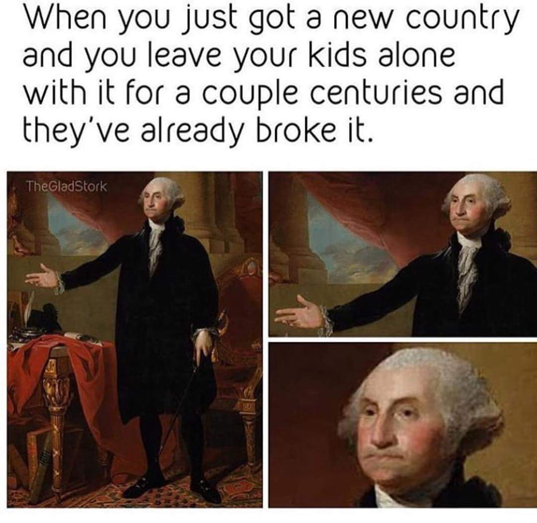 Classic George Washington memes mocking the current state of America