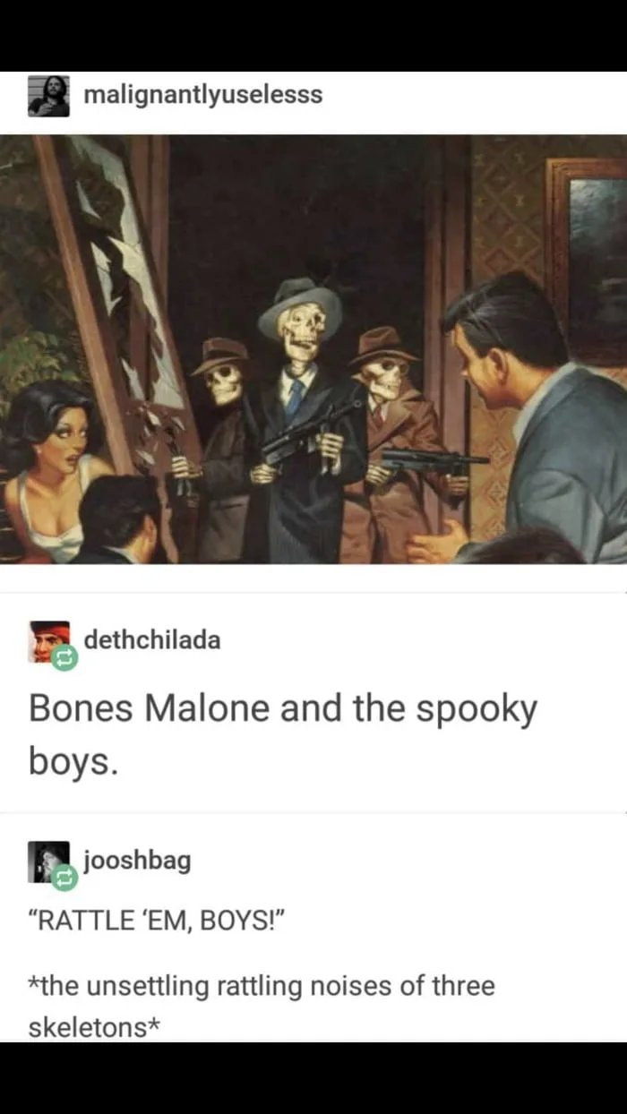 Bones Malone and the spooky boys; in theaters Spooktober 2nd - meme