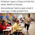 Teachers take their time to grade.