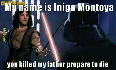 578c6688236e2 the best inigo montoya memes ) memedroid