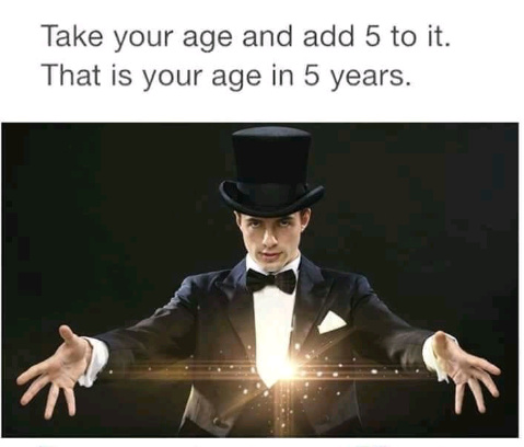 I'll be 16 in five years - meme