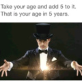 I'll be 16 in five years