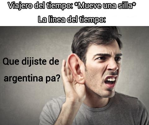 Que dijiste de argentina pa? - meme