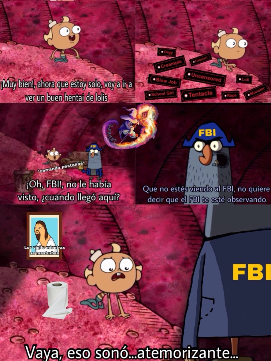 ya sé que flapjack es un niño, pero supongamos que es un weon de 26 años viviendo en el sótano de su madre.       PD: el incógnito no te salva del FBI - meme